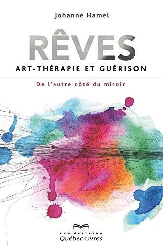 Rêves : Art-thérapie et guérison, de l'autre côté du miroir
