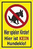 Schild – Hier ist kein Hundeklo – Hier spielen Kinder – 15x10cm, 30x20cm und 45x30cm – Bohrlöcher Aufkleber Hartschaum Aluverbund -S00187-025-C