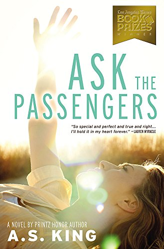 Ask The Passengers por A. S. King