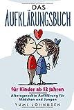 Das Aufklärungsbuch für Kinder ab 12 Jahren: Altersgerechte Aufklärung für Mädchen und Jungen - Yumi Johnnsen
