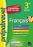 Français 3e - Prépabrevet L'examen avec mention: fiches, méthodes et sujets de brevet