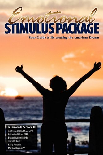 Emotional Stimulus Package: Your Guide to Re-creating the American Dream