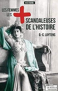 Les femmes les plus scandaleuses de l'Histoire - Daniel-Charles Luytens