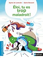 Eloi, tu es trop maladroit ! © Amazon