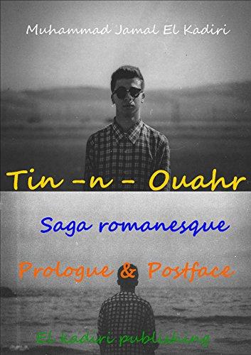 Tin-n-Ouahr Saga romanesque: Prologue et Postface