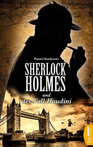 Sherlock Holmes und der Fall Houdini: Ein Detektiv-Krimi mit Sherlock Holmes und Dr. Watson