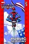 Ultimate Spider-Man Vol.5: Public Scr...