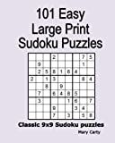 101 Easy Large Print Sudoku Puzzles: Classic 9x9 Sudoku puzzles