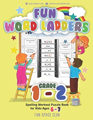 Fun Word Ladders Grade 1-2: Daily Vocabulary Ladders Grade 1 - 2, Spelling Workout Puzzle Book for Kids Ages 6-7 (Vocabulary Builder Workbook for Kids Building Spelling Skills, Band 3)