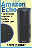 Computing Internet Best Deals - Amazon Echo: The Ultimate Beginner's Guide to Amazon Echo: Volume 6 (Amazon Prime, internet device, guide)