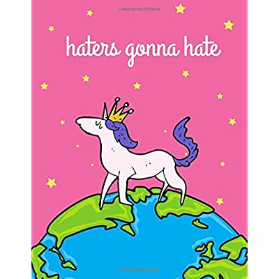 Haters Gonna Hate: Hot Pink Unicorn Notebook, Journal, Diary, 100 Lined Pages (Large, 8.5X11 In.)