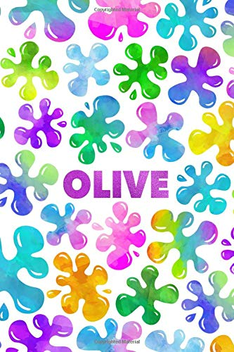 Olive: Personalized Rainbow Slime Splat Name Notebook - Lined Note Book for Girl Named Olive - Pink Purple Blue Green Yellow Novelty Notepad Journal ... Daughter, Granddaughter or Friend - Size 6x - 13'6 Oliven