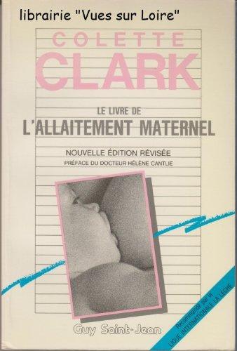 LE LIVRE DE L'ALLAITEMENT MATERNEL par Colette Clark