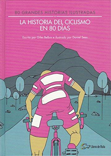 La historia del ciclismo en 80 días: 80 grandes historias ilustradas por Giles Belbin