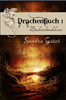 Drachenfluch1: Zauberschmiedekunst von [Gernt, Sandra]