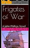Frigates of War: A John Phillips Novel