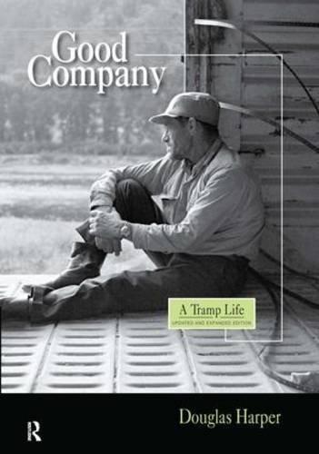 Good Company: A Tramp Life by Douglas Harper (2005-07-01)