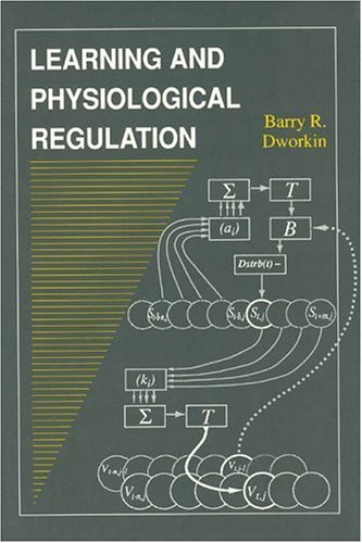 Learning and Physiological Regulation (The John D. and Catherine T. MacArthur Foundation Series on Mental Health and De) by Barry R. Dworkin (1993-03-15)
