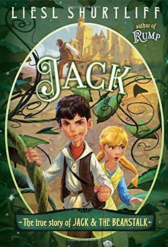 Jack: The True Story of Jack and the Beanstalk by Liesl Shurtliff (2016-01-05)