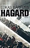 Buchinformationen und Rezensionen zu Hagard: Roman von Lukas Bärfuss