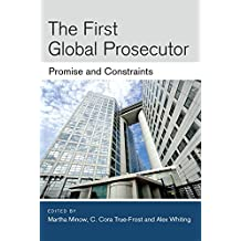The First Global Prosecutor: Promise and Constraints (Law, Meaning, and Violence)