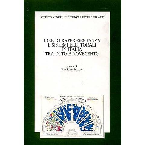 Idee di rappresentanza e sistemi elettorali in Italia tra Otto e Novecento. Atti della 3ª Giornata di studio «Luigi Luzzatti»... (Venezia,17 novembre 1995)