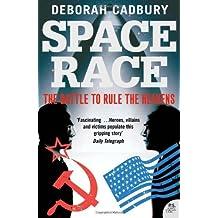 Space Race: The Battle to Rule the Heavens by Cadbury, Deborah (2006)