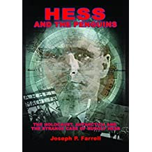 Hess and the Penguins: The Holocaust, Antarctica and the Strange Case of Rudolf Hess