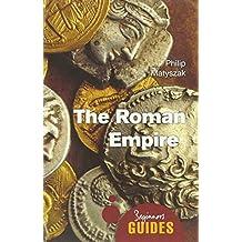 The Roman Empire: A Beginner's Guide (Beginner's Guides)