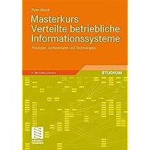 Masterkurs Verteilte Betriebliche Informationssysteme: Prinzipien, Architekturen und Technologien (German Edition)