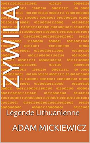 Descargar Libro Zywila: Légende Lithuanienne de Adam Mickiewicz