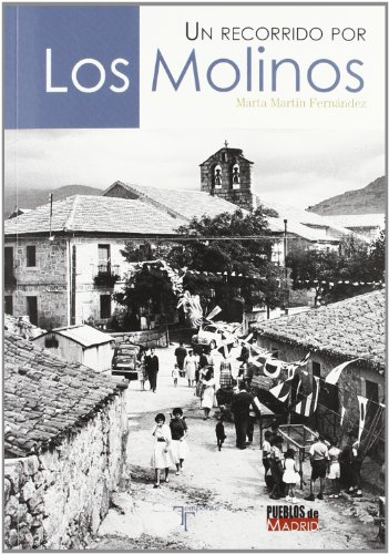 Descargar Libro Un recorrido por Los Molinos de Marta Martín Fernández
