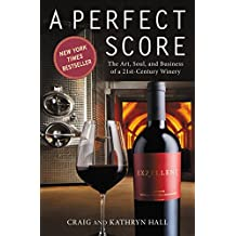 A Perfect Score: The Art, Soul, and Business of a 21st-Century Winery (English Edition)