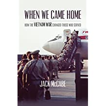 When We Came Home: How the Vietnam War Changed Those Who Served (English Edition)