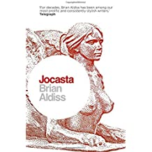 Jocasta: Wife and Mother: Written by Brian Aldiss, 2014 Edition, Publisher: The Friday Project [Paperback]