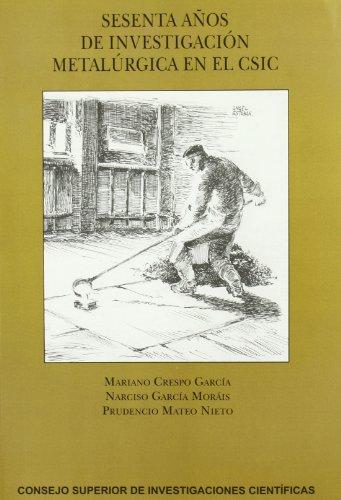 Descargar Libro Sesenta años de investigación metalúrgica en el CSIC de Mariano Crespo García