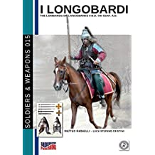 I Longobardi. The Lombards or Longobards II b.D. - VIII cent. a.D. Ediz. italiana e inglese: Volume 15