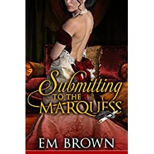 Submitting to the Marquess: (A Regency BDSM Novella) (Chateau Debauchery Book 4) (English Edition)