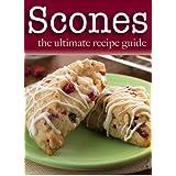 Scones :The Ultimate Recipe Guide (English Edition)