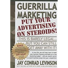 Guerrilla Marketing: Put Your Advertising on Steriods!