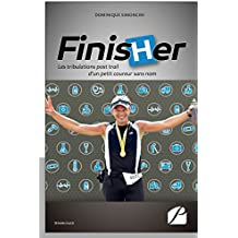 Finisher: Les tribulations post-trail d'un petit coureur sans nom