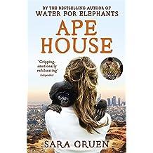 Ape House by Sara Gruen (2011-09-01)