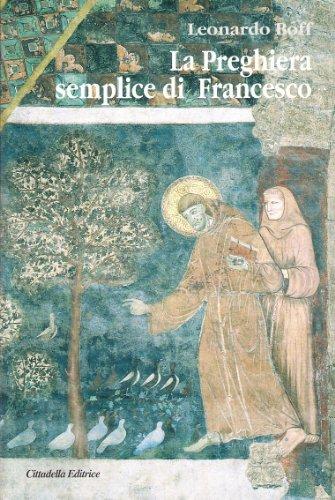 La preghiera semplice di Francesco. Un messaggio di pace per il mondo attuale