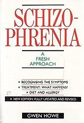 Schizophrenia: A Fresh Approach