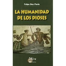 Humanidad de Los Dioses, la . (Narrativa, 135)