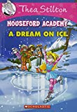 Thea Stilton Mouseford Academy #10: A Dream on Ice