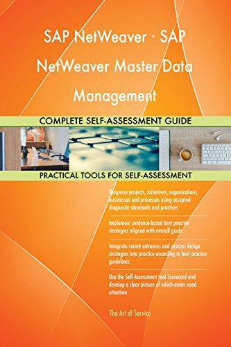 SAP NetWeaver · SAP NetWeaver Master Data Management All-Inclusive Self-Assessment - More than 710 Success Criteria, Instant Visual Insights, Spreadsheet Dashboard, Auto-Prioritized for Quick Results