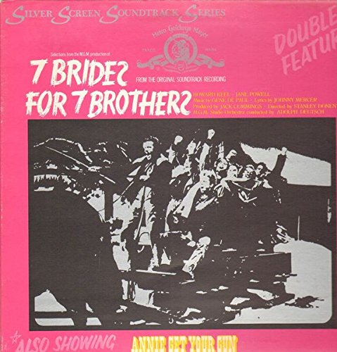7 Brides For 7 Brothers / Annie Get Your Gun - Soundtrack LP