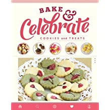 Bake & Celebrate: Cookies and Treats: Cookies and Treats