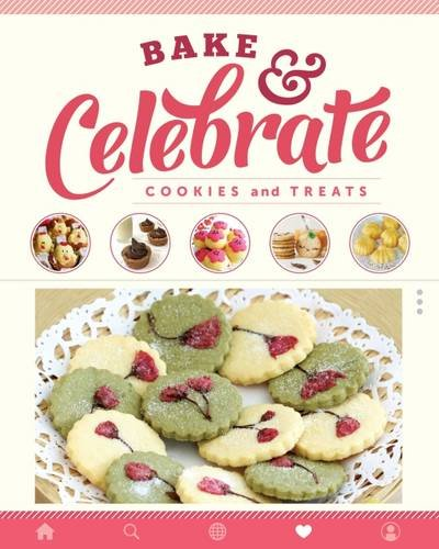 Bake & Celebrate: Cookies and Treats por Various